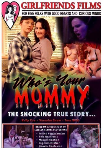 Who's Your Mommy ? / Кто твоя мама? (Girlfriends Films) [2005 г., Lesbians, Classic Girlfriends Films, DVDRip] Kelly Fire, Veronica Snow, Tara Wild (2006) DVDRip