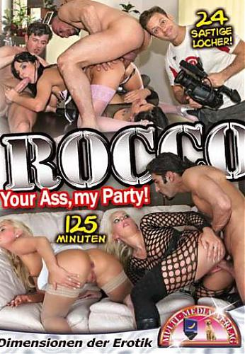 Rocco Your Ass My Party