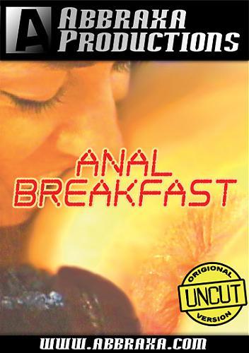 Abbraxa Anal Breakfast!