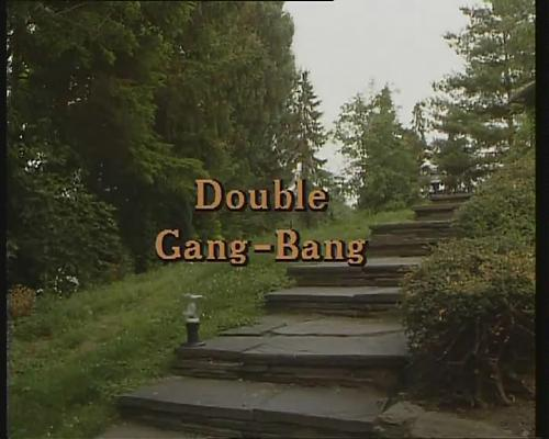 Double Gang-Bang